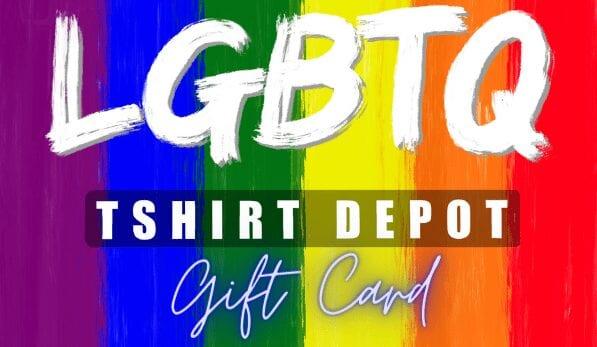 LGBTQ Tshirt Depot Gift Card