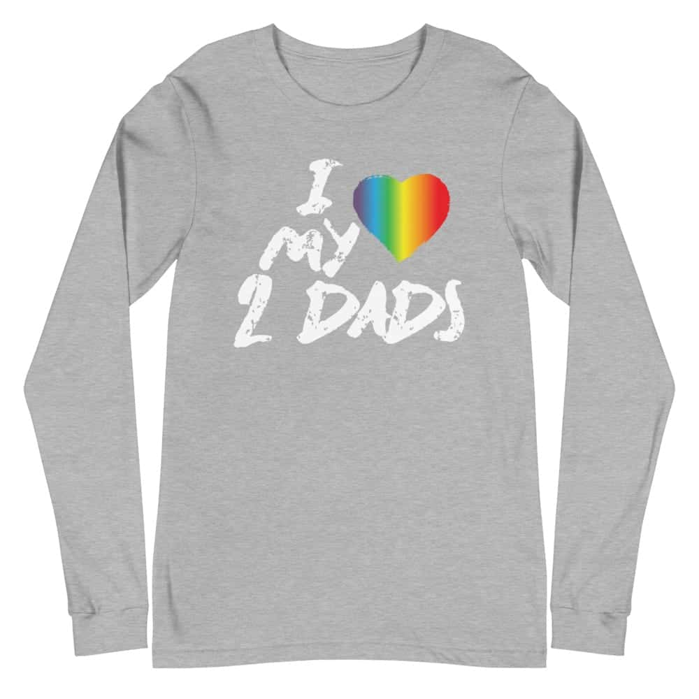 Love My 2 Dads Gay Pride Long Sleeve Tshirt