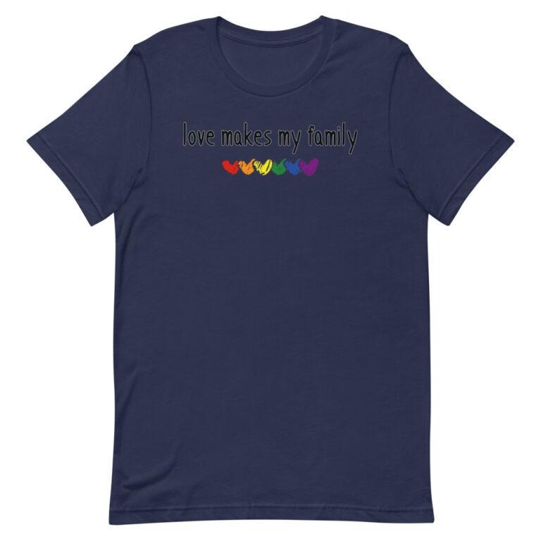 Love Makes My Family Gay Pride Tshirt