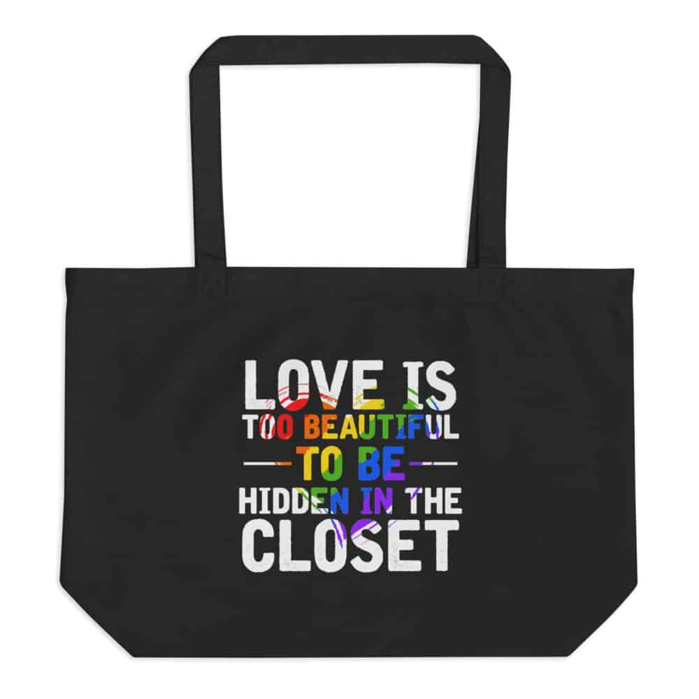 Love Is Too Beautiful Large Organic Tote Front
