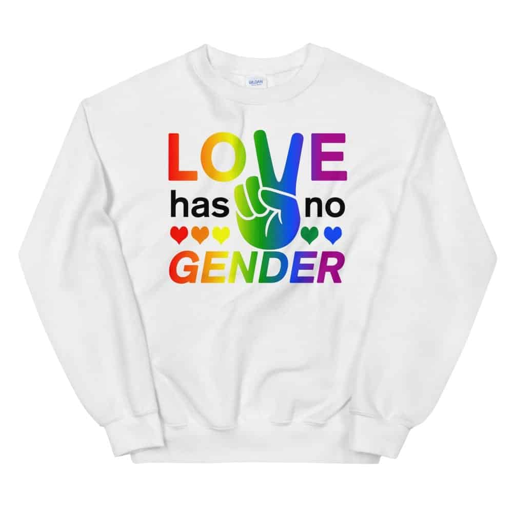 Love Has No Gender Sweatshirt White