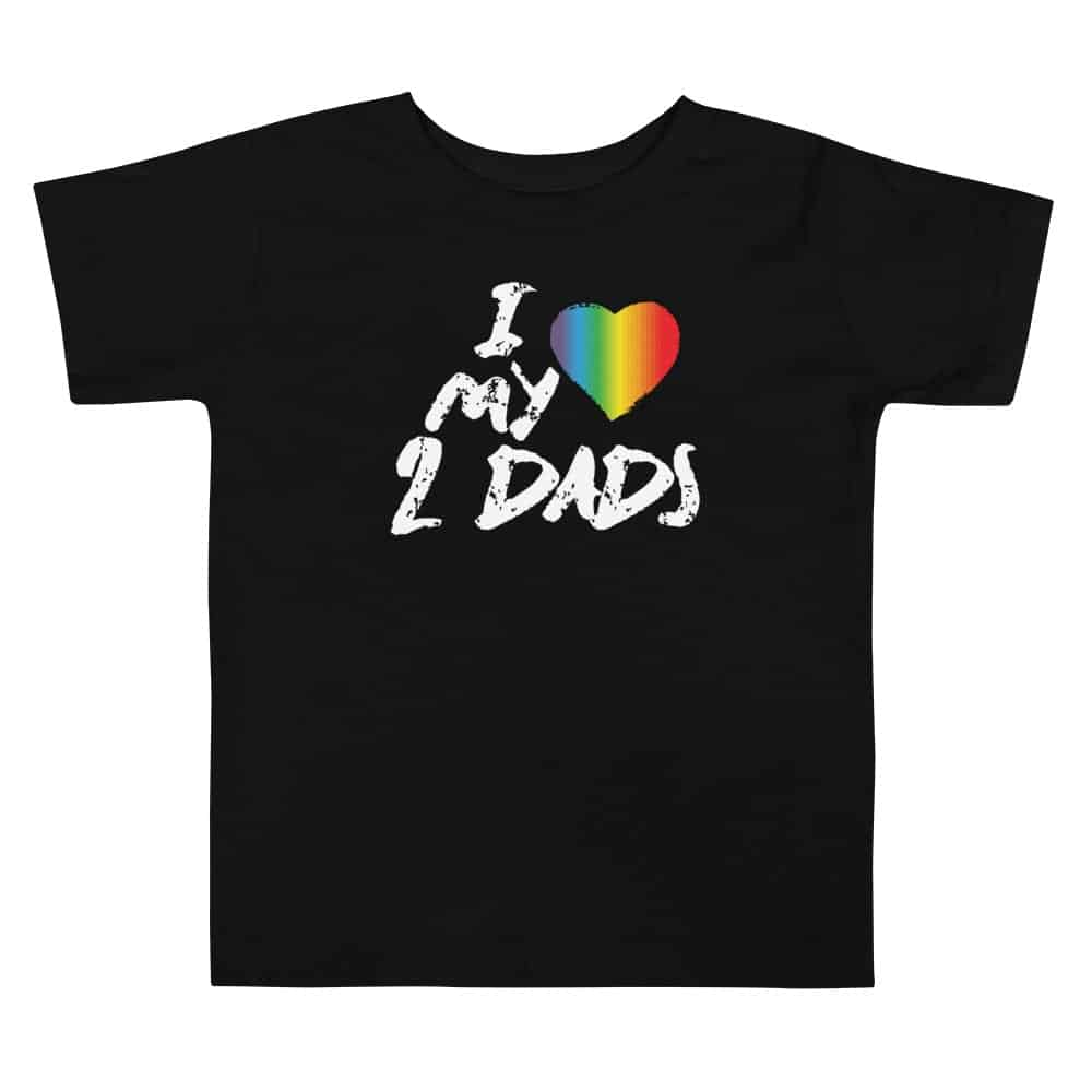 I Love My 2 Dads Gay Pride Toddler Tshirt