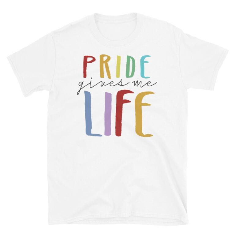 PRIDE Gives Me Life Tshirt