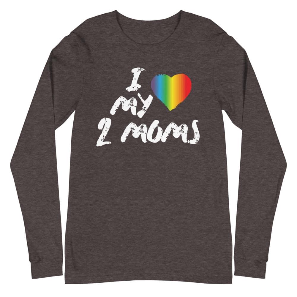 I Love My Two Moms LGBT Pride Long Sleeve Tshirt