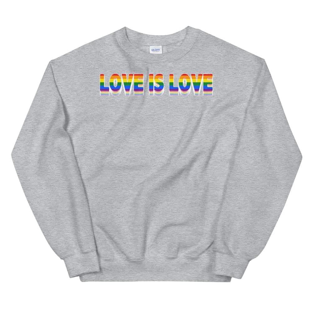Love is Love LGBTQ Sweatshirt Grey