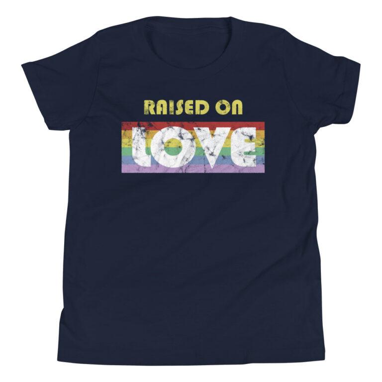 LGBT Pride Raised on Love Kid Tshirt