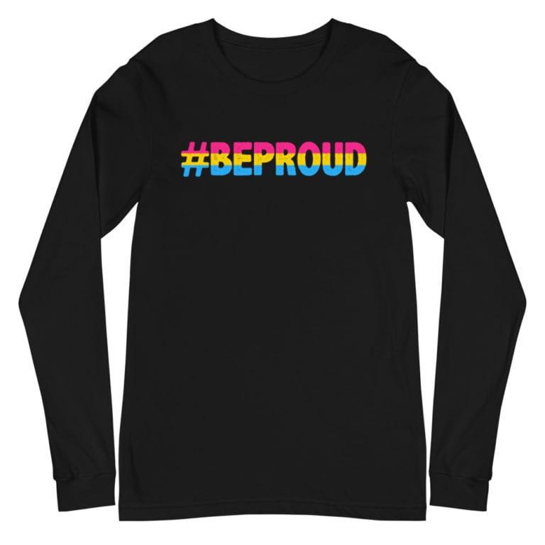 Pansexual Pride Flag Be Proud Long Sleeve Tshirt