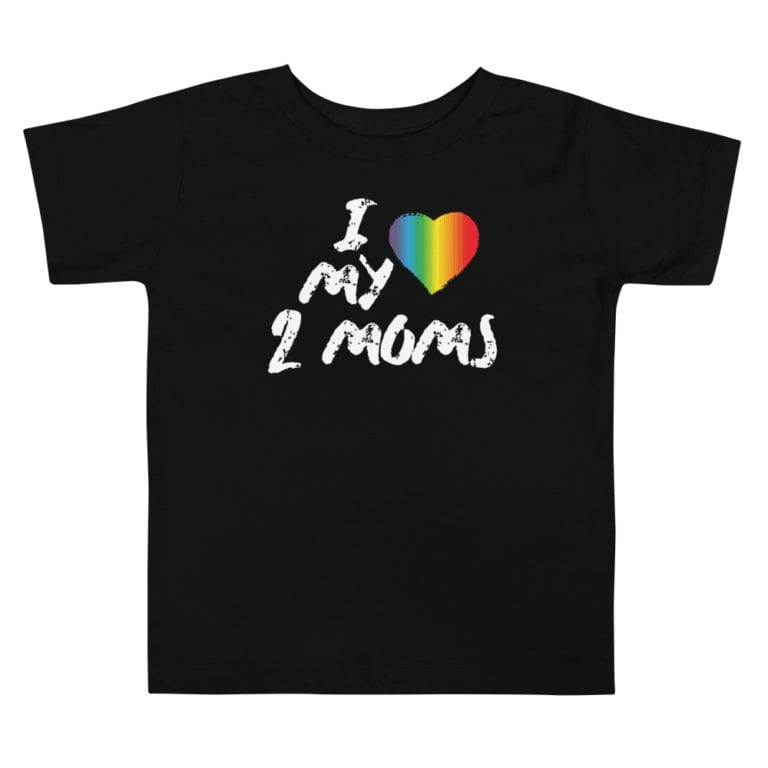 I Love My 2 Moms LGBTQ Pride Toddler Tshirt