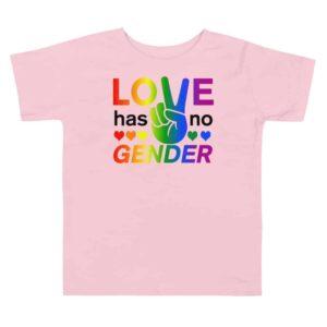 Love Has No Gender Toddler Tshirt Pink