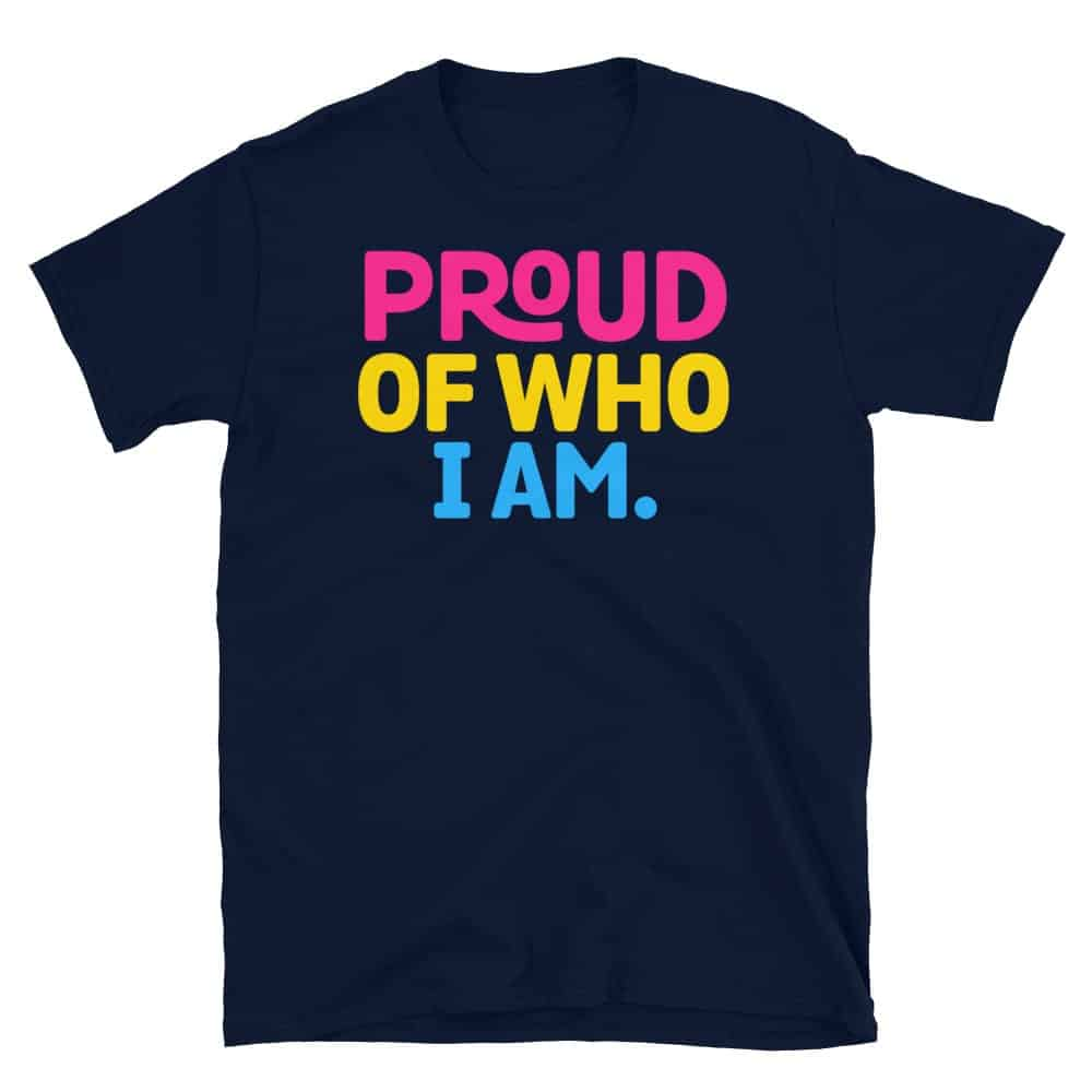 Proud Of Who I Am Pansexual Pride Tshirt