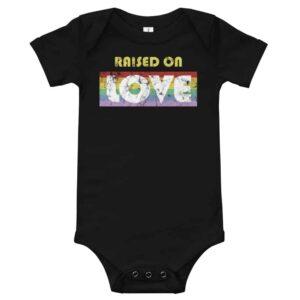 Raised on Love LGBT Pride Baby Bodysuit