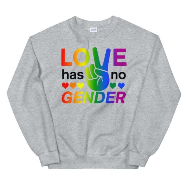 Love Has No Gender Sweatshirt Grey