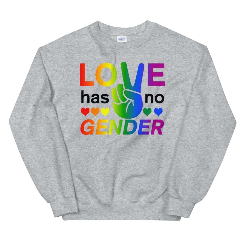 Love Has No Gender Sweatshirt Grey