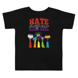 Hate Has No Home Here Pride BLM Toddler Tshirt