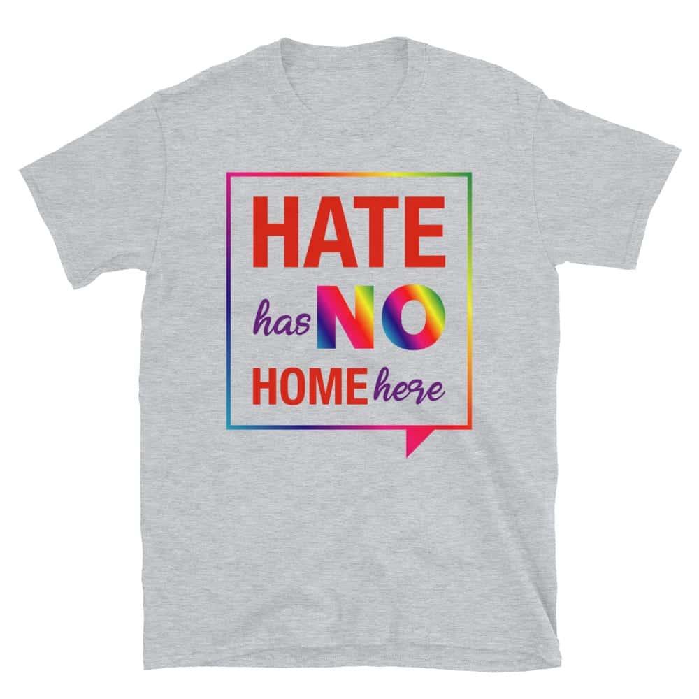 Hate Has No Home Here Pride Tshirt