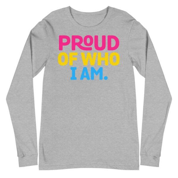 Proud of Who I Am Pan LGBTQ Pride Long Sleeve Tshirt