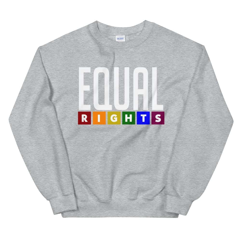 Equal Rights LGBTQ Sweatshirt Grey
