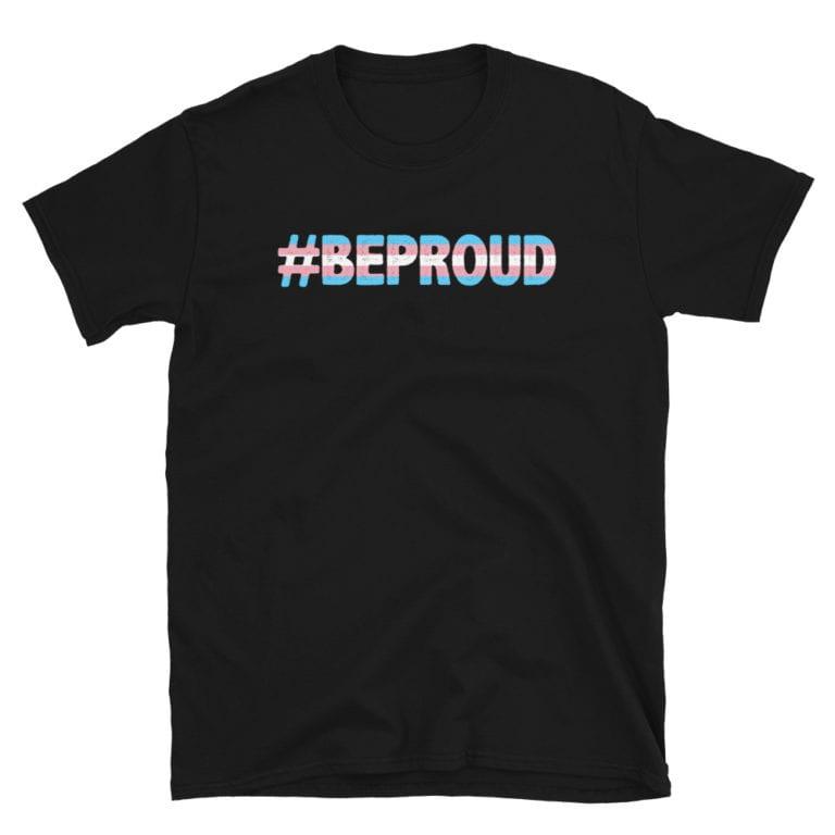 Be Proud Transgender Pride Tshirt