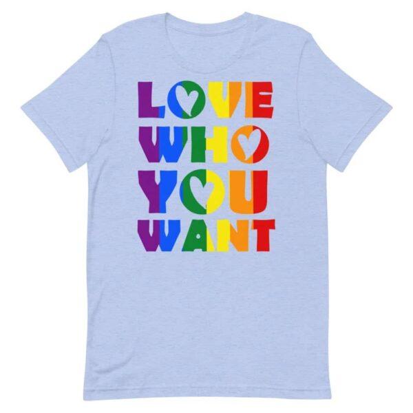 LGBTQ Love Who You Want Tshirt