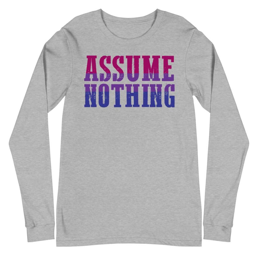 Assume Nothing Bisexual LGBTQ Pride Long Sleeve Tshirt