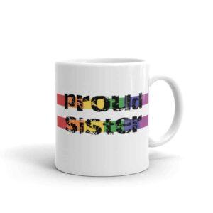 Proud Sister Pride LGBTQ Coffee Mug