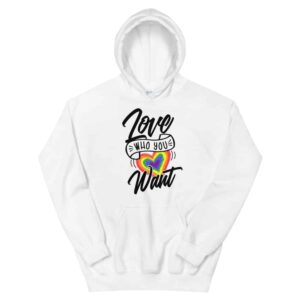 Love Who You Want LGBTQ Heavyweight Hoodie White