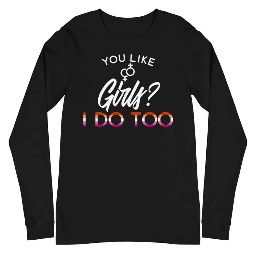 I Like Girls Lesbian Pride Long Sleeve Tshirt