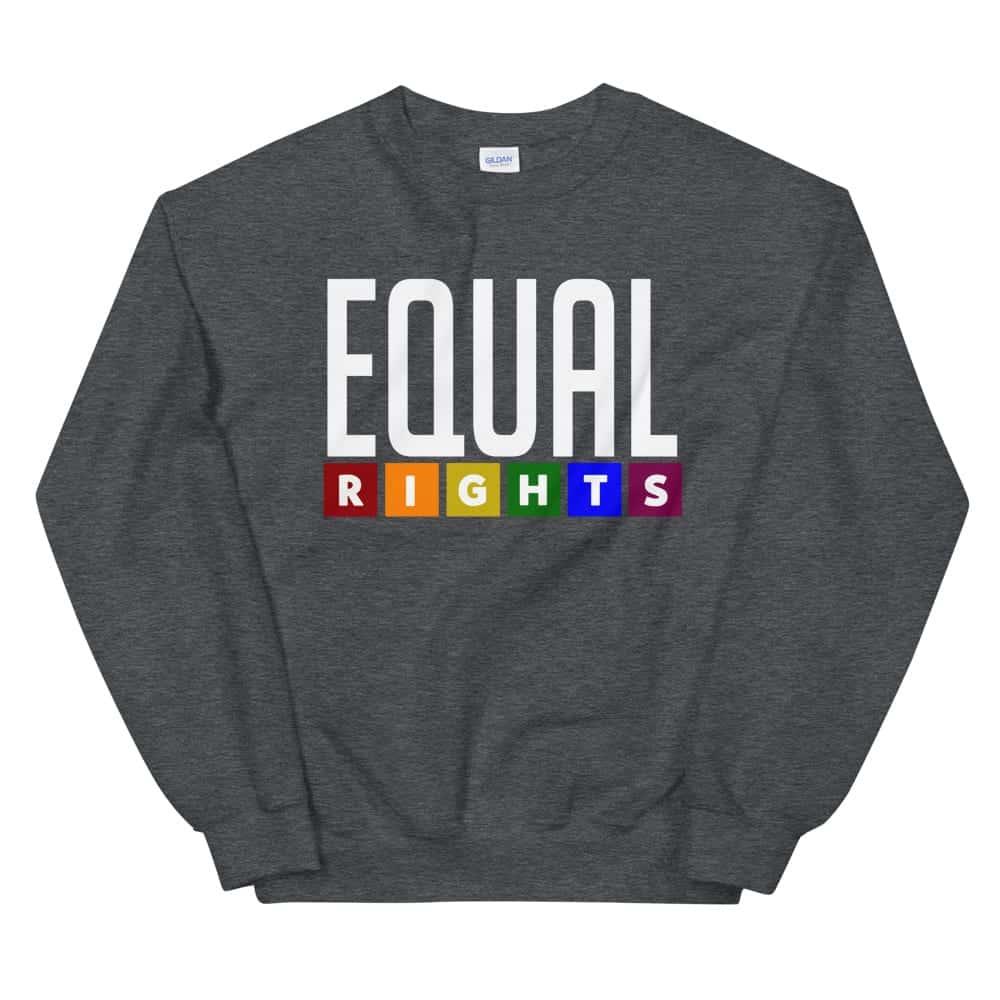 Equal Rights LGBTQ Sweatshirt Dark Grey