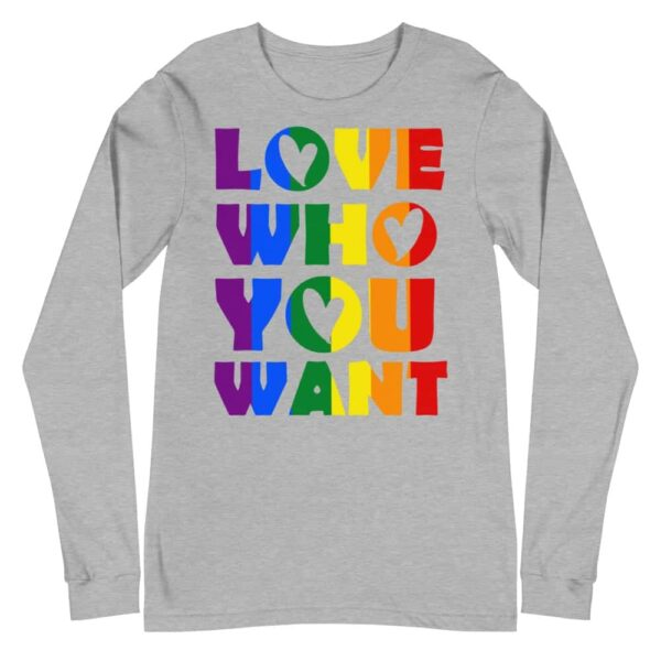 LGBT Pride Love Who You Want Long Sleeve Tshirt