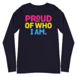 Proud of Who I Am Pansexual Pride Long Sleeve Tshirt