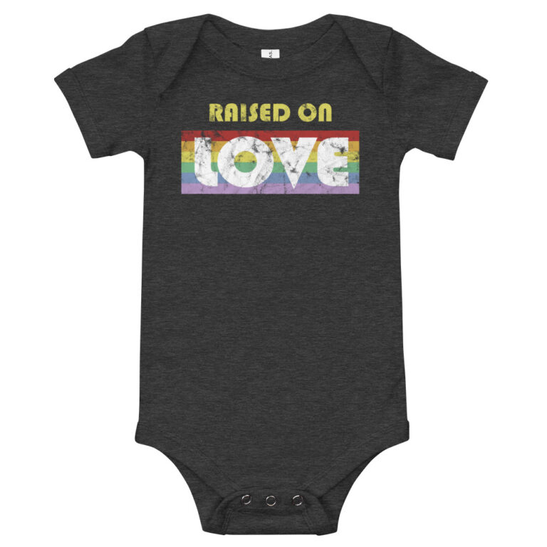Raised on Love LGBT Pride Baby One Piece