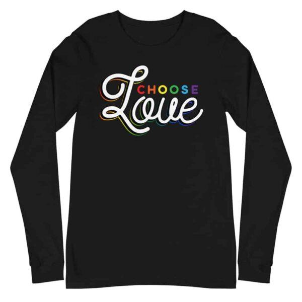 Choose Love LGBTQ Pride Long Sleeve Tshirt