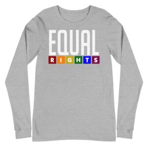 EQUAL Rights LGBTQ Long Sleeve Tshirt Gret