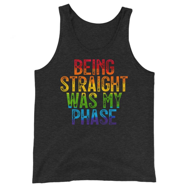 Being Straight Was My Phase Gay Pride Tank Top