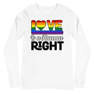 Love is a Human Right Gay Pride Long Sleeved Tshirt