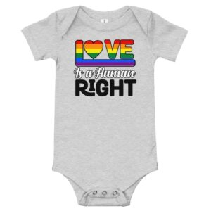 Love is a Human Right LGBTQ One Piece Bodysuit