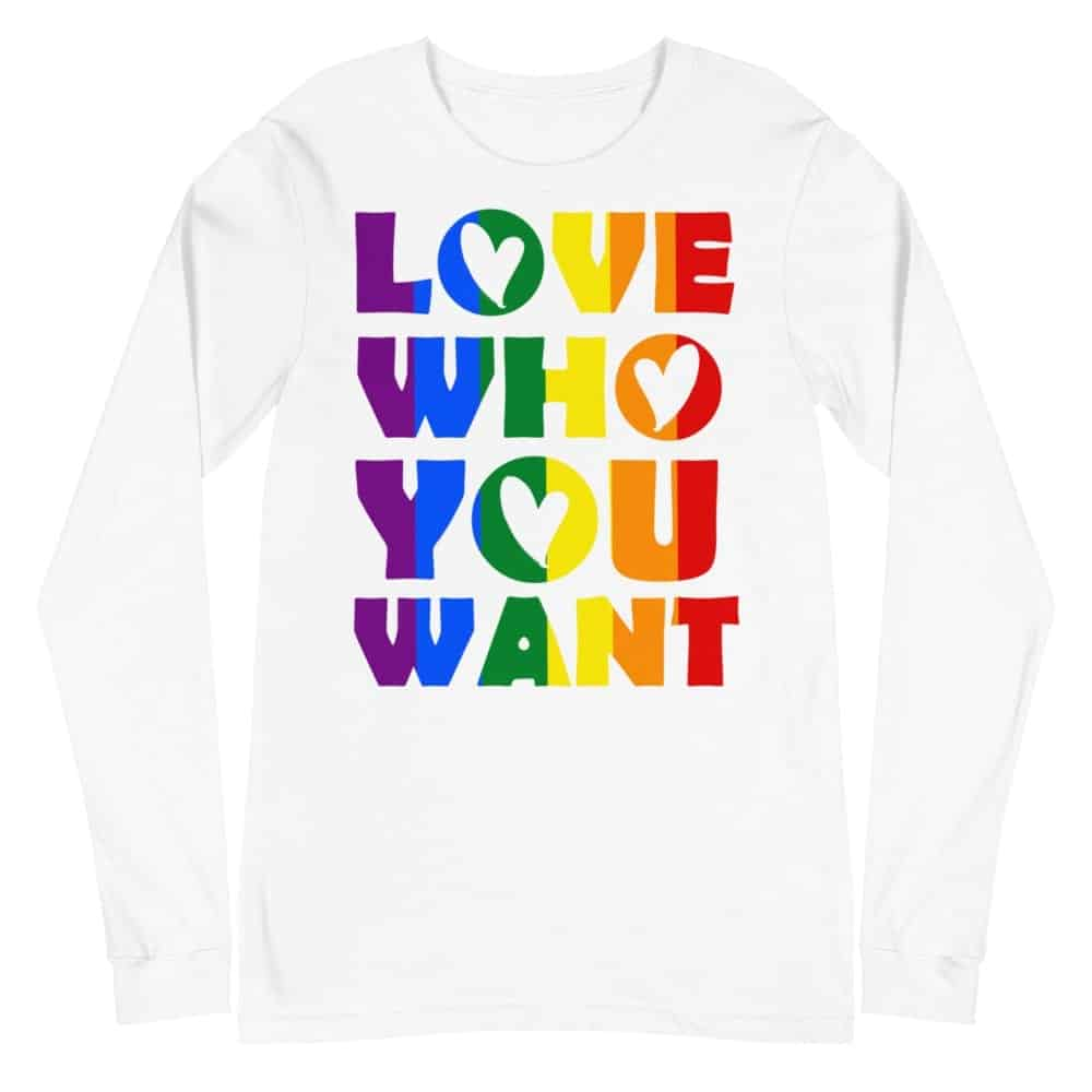 Love Who You Want LGBTQ Pride Long Sleeve Tshirt