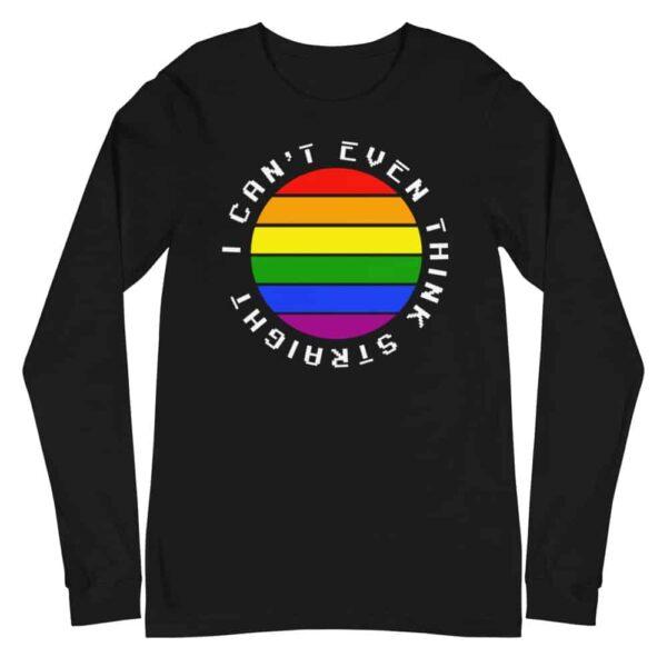 I Cant Think Straight LGBTQ Long Sleeve Tshirt Black
