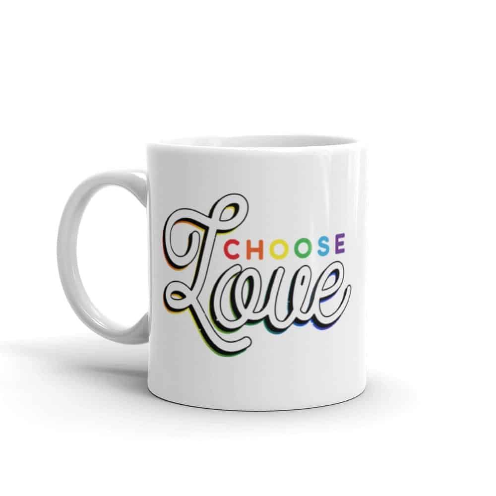 Choose Love Pride Coffee Mug