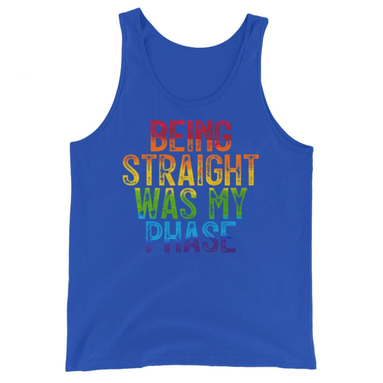 Being Straight Was My Phase Pride Tank Top
