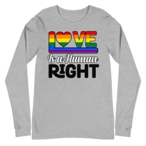 LGBTQ Love is a Human Right Long Sleeve Tshirt