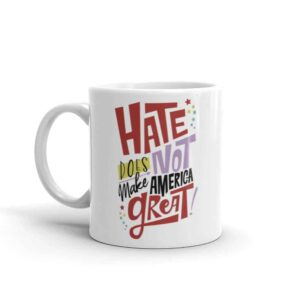 Hate Does NOT Make America Great Pride Coffee Mug