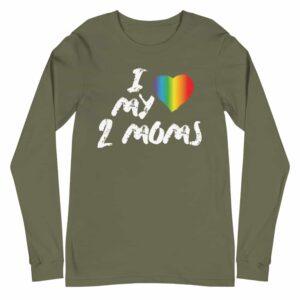 I Love My 2 Moms Pride Long Sleeve Tshirt