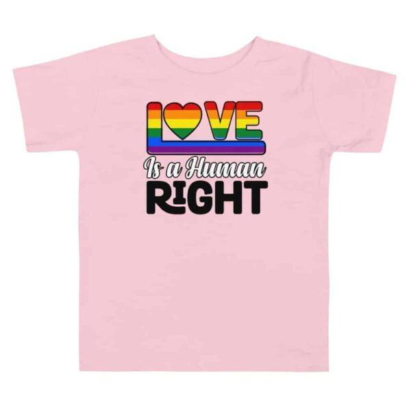 Love Is A Human Right Toddler LGBTQ Tshirt