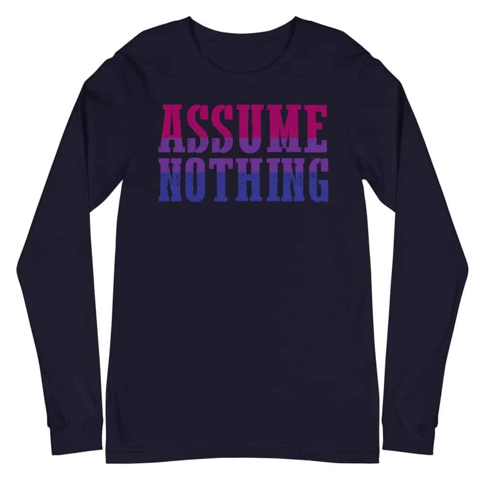 Assume Nothing Bisexual Pride Long Sleeve Tshirt