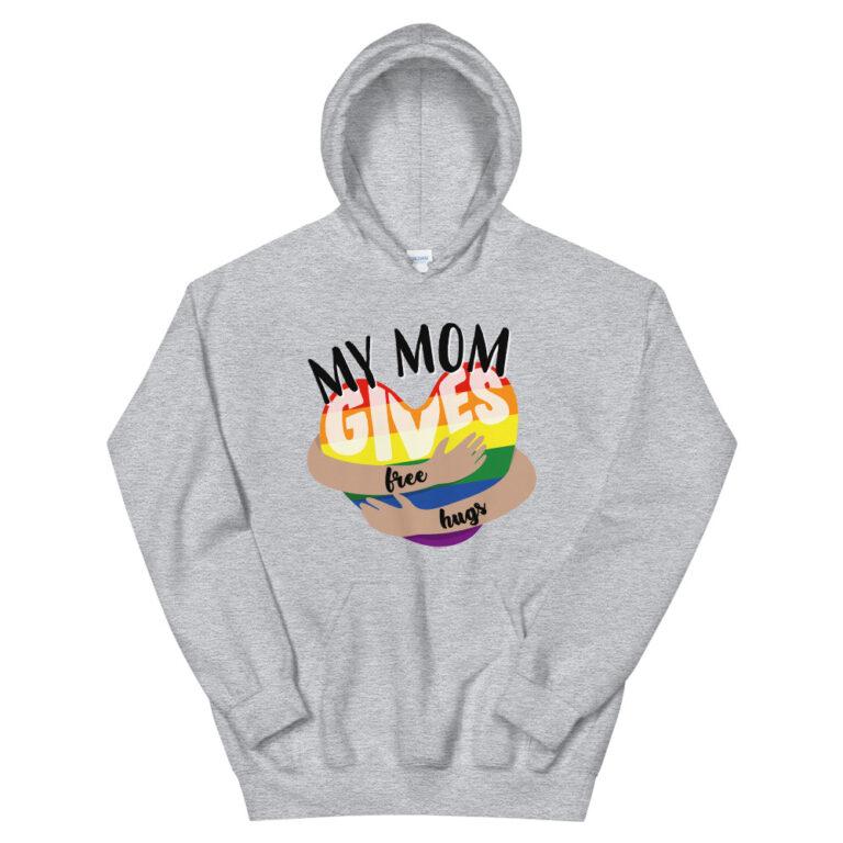 Gay Pride Hoodie My Mom Gives Free Hugs