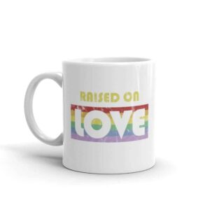 Raise On Love Pride Coffee Mug
