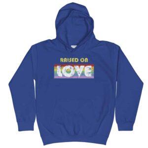 Raised On Love Gay Pride Kids Hoodie