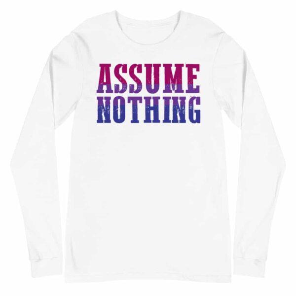Bi Pride Assume Nothing Long Sleeve Tshirt