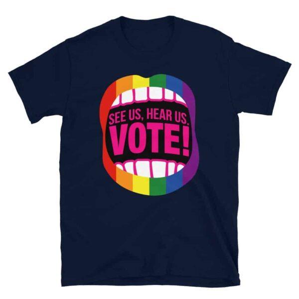 See Us Hear Us Vote LGBTQ Pride Tshirt